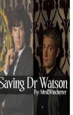 Saving Dr Watson by CarryOnWaywardSons