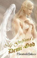 My Girlfriend Is Demi-God by HanatsukiSakura