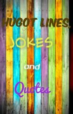 Hugot Lines,Quotes And Jokes by DeadlyQueen76