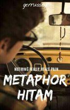 Metaphor Hitam by gerrussey