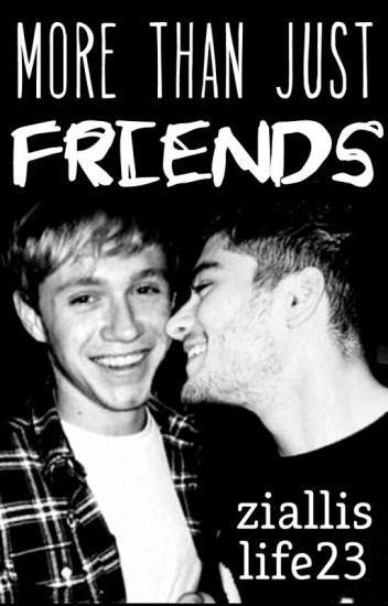 More than just friends  ~Ziall Horlik~ AU #Wattys2016