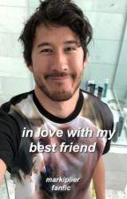 In Love With My Best Friend | Markiplier Fan-Fiction by boyeasemymind