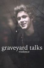graveyard talks ↠ narry by -violence