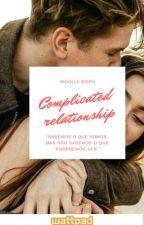 Complicated relationship [EM PAUSA] by Nicollyz2