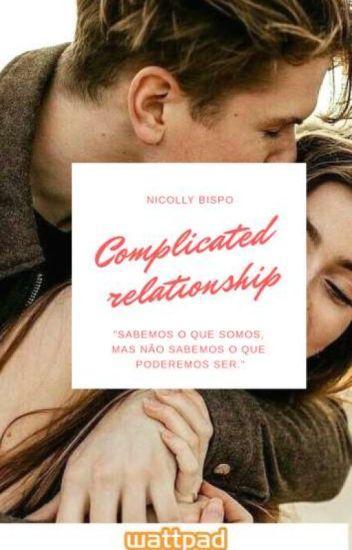 Complicated relationship [EM PAUSA]