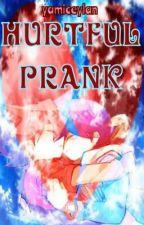 Hurtful Prank by yamiceylan