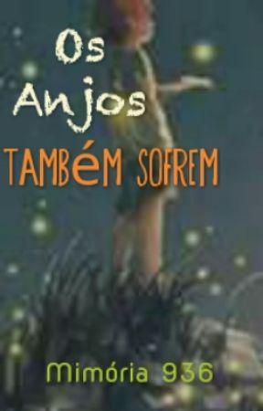 Os Anjos Também Sofrem by Mimoria936
