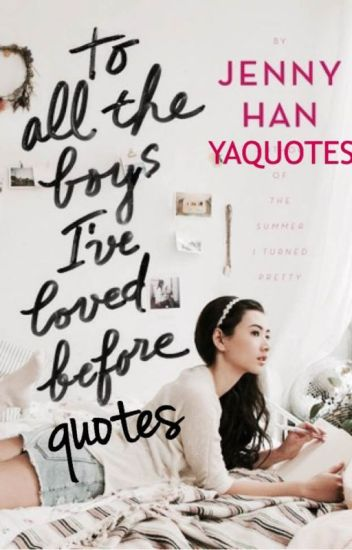 I All The Girls: To All The Boys I've Loved Before Quotes