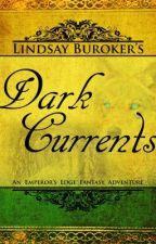 The Emperor's Edge 2: Dark Currents by LindsayBuroker