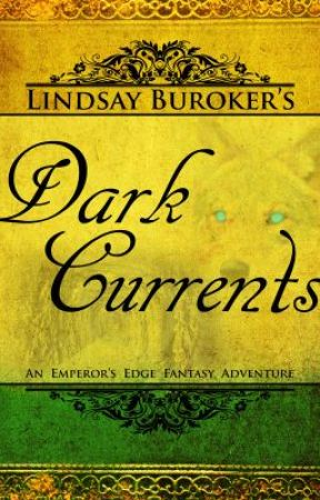 The Emperor's Edge 2: Dark Currents by LindsayBuroker