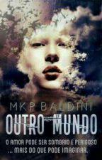 Outro Mundo by mkp_baldini