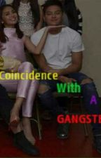 Coincidence With A Gangster by jenine_valerio