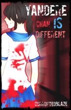 Yandere Chan is Different *Completed* by CorruptedBlaze