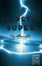 Secretly Super by allisonwild101