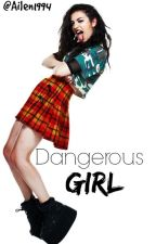 Dangerous Girl by Ailen1994