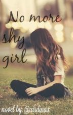 No more shy girl (#Wattys2016) by xirdinax