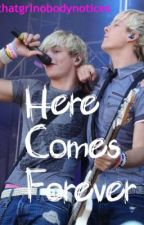 Here Comes Forever **SEQUEL** (R5 fan fiction) by StonerCar