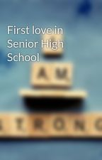 First love in Senior High School by vxln22