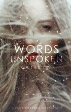 Words Unspoken by Forever_Yours_Too