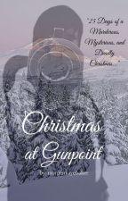 Christmas at Gunpoint by morgenkayebaker
