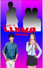 [Book 2] LLNMA: TRUST #Wattys2016 by crazy_writer77