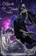 Hija de Hades. (Leo Valdez y tu) by Slytherin-Potterhead