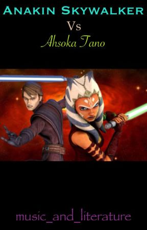 Anakin Skywalker vs Ahsoka Tano - Why Anakin Skywalker Is