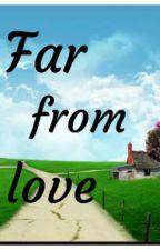 Far From Love by syaminlover