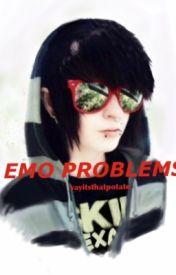 emo problems by yayitsthatpotato
