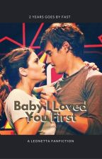 Baby I Loved You First- Leonetta by PreciadoA