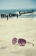 My Crazy Summer by cockadoodledee