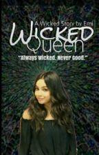 Wicked Queen | book one by -WickedQueen
