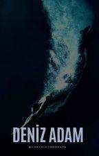 Deniz Adam(Kalplerden Ritimler Serisi 2) by cokguluyombenya