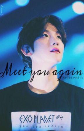 Meet you again ◇ b.b.h by brbiestal