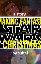 Making Fantasia (Prequel) : A Star Wars Christmas by sultal