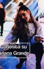 Curiosità su Ariana Grande by evearyday