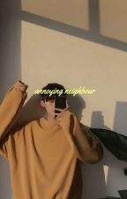 My Annoying Neighbour ☁ Jeon Jungkook by kiyochae-