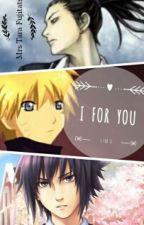 I For You (Sasunaru Version) by MrsTaraFujitatsu