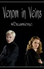 Venom in Veins // Dramione by UnforgivenChaos