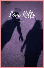 Love Kills - R.L by Cellbisha