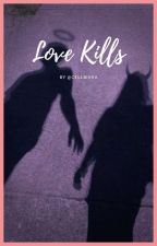 Love Kills - R.L by Cellbisha