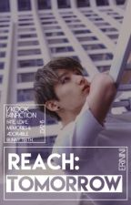 reach: tomorrow, VKOOK FANFIC by erinini