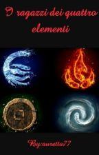 I RAGAZZI DEI 4 ELEMENTI by M_Official_17