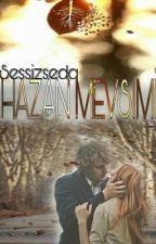 Hazan Mevsimi #Wattys2016 by sessiz_seda