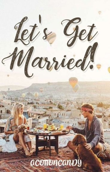 Let's Get Married!