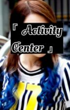 「 Activity Center 」 by AlphaRoleplay