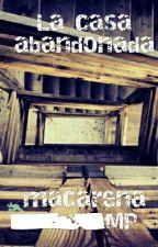 La casa abandonada by Macarena_MP