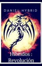 Híbridos: rEVOLUCION by hybrid235
