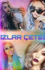 Kızlar Çetesi by rabiaipek12