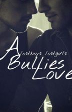 A Bullies Love {BOYXBOY | MPREG} [On Hold] by lostboys_lostgirls